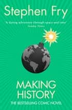 Making History ebook by Stephen Fry