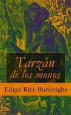Tarzán de los monos ebook by Edgar Rice Burroughs