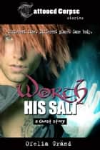 Worth His Salt (Tattooed Corpse Stories) ebook by Ofelia Grand