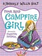 Piper Reed, Campfire Girl ebook by Kimberly Willis Holt, Christine Davenier