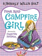 Piper Reed, Campfire Girl ebook by Kimberly Willis Holt,Christine Davenier