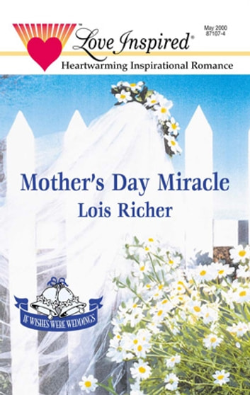 Mother's Day Miracle ebook by Lois Richer