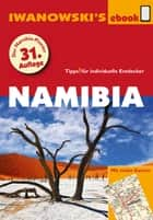 Namibia - Reiseführer von Iwanowski - Individualreiseführer mit vielen Abbildungen und Detailkarten mit Kartendownload eBook by Michael Iwanowski