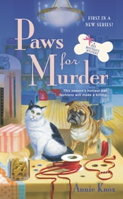 Paws For Murder - A Pet Boutique Mystery ebook by Annie Knox