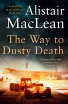 The Way to Dusty Death ebook by Alistair MacLean