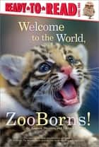 Welcome to the World, Zooborns! ebook by
