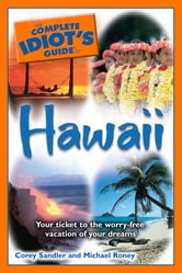 The Complete Idiot's Guide to Hawaii ebook by Corey Sandler,Michael Roney
