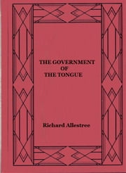 The Government of the Tongue ebook by Richard Allestree
