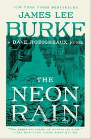 The Neon Rain - A Dave Robicheaux Novel ebook by James Lee Burke