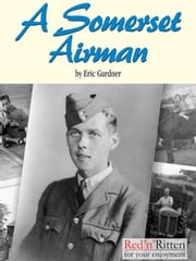 A Somerset Airman ebook by Gardner, Eric