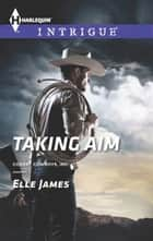 Taking Aim ebook by Elle James