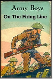 Army Boys on the Firing Line ebook by Homer Randall