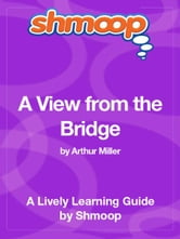 Shmoop Literature Guide: A View from the Bridge ebook by Shmoop