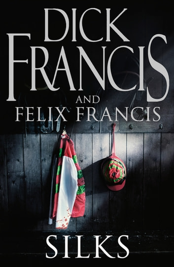 Silks ebook by Dick Francis,Felix Francis