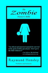 The Zombie Hunter's Bible ebook by Raymund Hensley