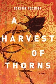 A Harvest of Thorns ebook by Corban Addison