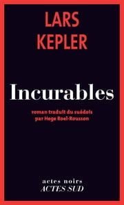 Incurables ebook by Lars Kepler