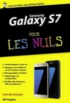 Samsung Galaxy S7 pour les Nuls poche ebook by Bill HUGHES