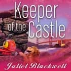 Keeper of the Castle audiobook by Juliet Blackwell