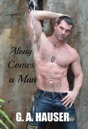 Along Comes a Man ebook by G. A. Hauser
