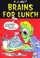 Brains For Lunch ebook by Gahan Wilson,K. A. Holt