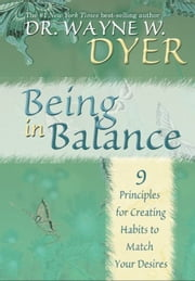 Being In Balance ebook by Dyer,Wayne