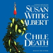 Chile Death - A China Bayles Mystery audiobook by Susan Wittig Albert