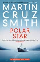 Polar Star ebook by Martin Cruz Smith