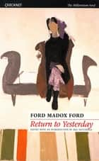 Return to Yesterday ebook by Ford Madox Ford, Bill Hutchings