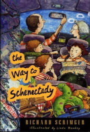 The Way to Schenectady ebook by Richard Scrimger,Linda Hendry