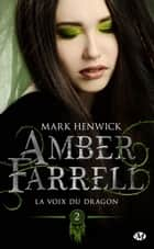La voix du dragon - Amber Farrell, T2 eBook by Mark Henwick, Alison Jacquet-Robert