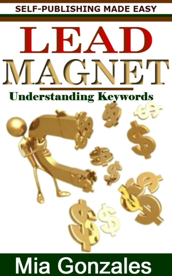 Lead Magnet ebook by Mia Gonzales
