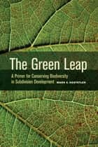 The Green Leap ebook by Dr. Mark Hostetler