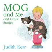 Mog and Me and Other Stories ebook by Judith Kerr