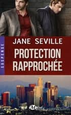 Protection rapprochée ebook by Marianne Feraud,Jane Seville