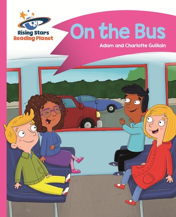 Reading Planet - On the Bus - Pink B: Comet Street Kids ebook by Adam Guillain,Charlotte Guillain