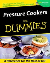 Pressure Cookers For Dummies® ebook by Tom Lacalamita