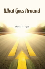 What Goes Around ebook by David Siegel