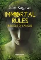 Immortal rules. Regole di sangue ebook by Julie Kagawa