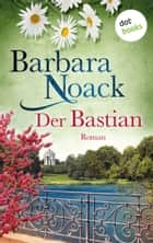 Der Bastian - Roman eBook by Barbara Noack