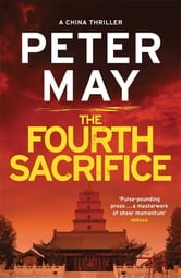 The Fourth Sacrifice - China Thriller 2 ebook by Peter May