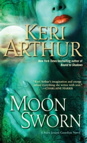 Moon Sworn - A Riley Jenson Guardian Novel ebook by Keri Arthur