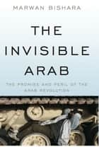The Invisible Arab ebook by Marwan Bishara