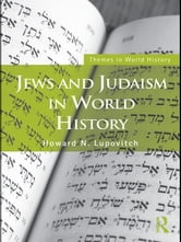 Jews and Judaism in World History ebook by Howard N. Lupovitch