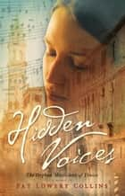 Hidden Voices ebook by Pat Lowery Collins