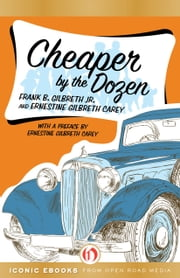 Cheaper by the Dozen ebook by Frank B. Gilbreth Jr.,Ernestine Gilbreth Carey