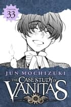 The Case Study of Vanitas, Chapter 33 ebook by Jun Mochizuki