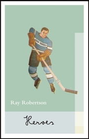 Heroes ebook by Ray Robertson