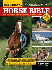 The Original Horse Bible - The Definitive Source for All Things Horse ebook by Moira C. Reeve,Sharon Biggs