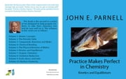 Practice Makes Perfect in Chemistry: Kinetics and Equilibrium ebook by John Parnell